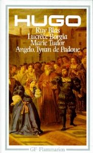 Lire des livres téléchargement gratuit Théâtre  - Lucrèce Borgia.Marie Tudor.Angelo,Tyran de Padoue.Ruy Blas