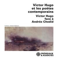 Victor Hugo et Andrée Chedid - Victor Hugo et les poètes contemporains.