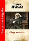Victor Hugo et Editions Ligram - Victor Hugo - Les oeuvres complètes (édition augmentée).