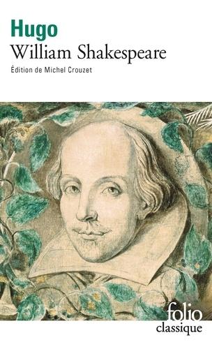 Victor Hugo et Michel Crouzet - William Shakespeare.