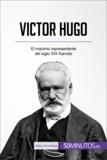 Victor Hugo - El máximo representante del siglo XIX francés.
