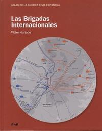 Víctor Hurtado - Las brigadas internacionales - Atlas de la guerra civil espanola.