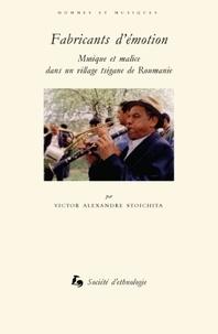 Victor Ieronim Stoichita - Fabricants d'émotion - Musique et malice dans un village tsigane de Roumanie. 1 DVD