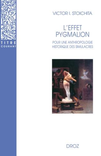 L'effet Pygmalion. Pour une anthropologie historique des simulacres