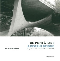 Victor J Jones - Un pont à part - Sergio Musmeci & Zenaide Zanini, Potenza 1966-1976.