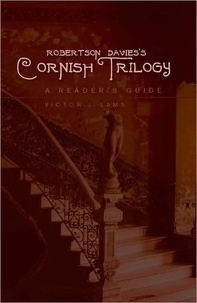 Victor j. Lams - Robertson Davies's Cornish Trilogy - A Reader's Guide.