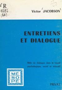 Victor Jacobson et Georges Hahn - Entretiens et dialogue - Rôle du dialogue dans le travail psychologique, social et éducatif.