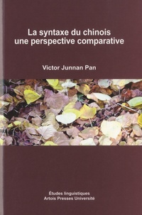 La syntaxe du chinois- Une perspective comparative - Victor Junnan Pan |