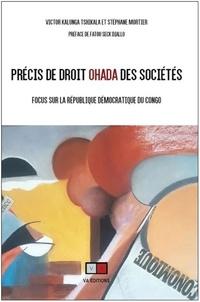 Victor Kalunga Tshikala et Stéphane Mortier - Précis de droit OHADA des sociétés - Focus sur la République Démocratique du Congo.