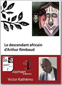 Victor Kathémo - Le descendant africain d'Arthur Rimbaud.