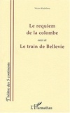Victor Kathémo - Le requiem de la colombe suivi de Le train de Bellevie.