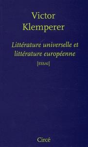 Victor Klemperer - Littérature universelle et littérature européenne.