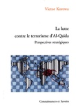 Victor Korewa - La lutte contre le terrorisme d'Al-Qaida - Perspectives stratégiques.