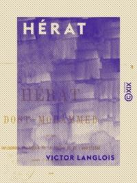 Victor Langlois - Hérat - Dost-Mohammed et les influences politiques de la Russie et de l'Angleterre dans l'Asie centrale.