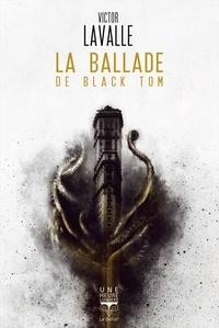 Victor Lavalle - La ballade de Black Tom.