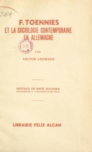 Victor Leemans et René Maunier - F. Toennies et la sociologie contemporaine en Allemagne.