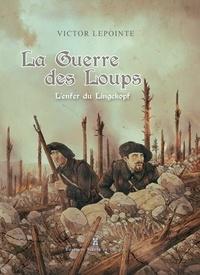 Victor Lepointe - La guerre des loups.