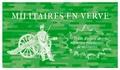 Victor Lepointe - Militaires en verve - Traits d'esprit et réparties mordantes de militaires, de César au général de Villiers.