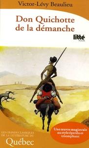 Victor-Lévy Beaulieu - Don Quichotte de la démanche.