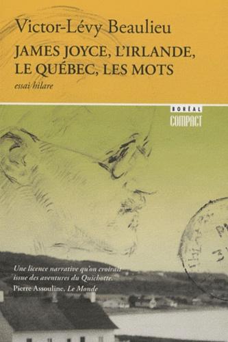 Victor-Lévy Beaulieu - James Joyce, l'Irlande, le Québec, les mots.