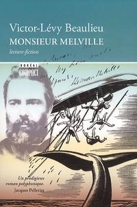 Victor-Lévy Beaulieu - Monsieur Melville.