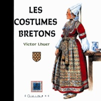Victor Lhuer - Les costumes bretons.