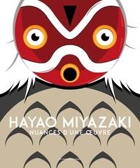 Victor Lopez - Hayao Miyazaki - Nuances d'une oeuvre.