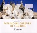 Victor Loupan - 365 merveilles du patrimoine chrétien de l'Europe.