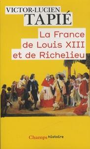 Victor-Lucien Tapié - La France de Louis XIII et de Richelieu.
