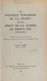 Victor-Lucien Tapié - La politique étrangère de la France et le début de la guerre de Trente ans - Thèse pour le Doctorat ès lettres.