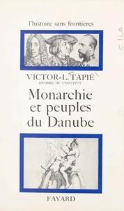 Victor-Lucien Tapié et François Furet - Monarchie et peuples du Danube.