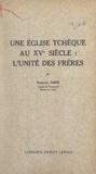 Victor-Lucien Tapié - Une église tchèque au XVe siècle : l'Unité des Frères.