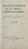 Victor-Lucien Tapié et  Faculté des lettres de l'Unive - Une église tchèque au XVe siècle : l'Unité des Frères - Thèse complémentaire pour le Doctorat ès lettres.