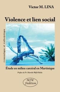 Victor M. Lina - Violence et lien social.