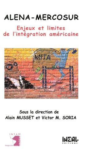 ALENA-MERCOSUR.. Enjeux et limites de l'intégration américaine