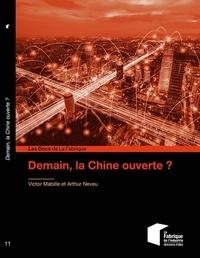 Victor Mabille et Arthur Neveu - Demain, la Chine ouverte ?.