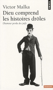 Victor Malka - Dieu comprend les histoires drôles - L'humour perdu des juifs.
