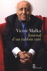 Victor Malka - Journal d'un rabbin raté.