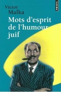Victor Malka - Mots d'esprit de l'humour juif.