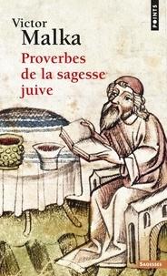 Victor Malka - Proverbes de la sagesse juive.