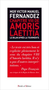 Victor Manuel Fernandez - Chapitre VIII de Amoris Laetitia - Le bilan après la tourmente.