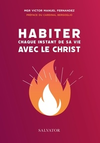 Ebooks meilleures ventes Habiter chaque instant de ta vie avec le Christ  - Intimité spirituelle et mission dans le monde par Victor Manuel Fernandez