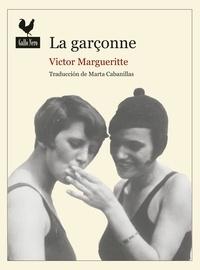 Victor Margueritte et  Marta Cabanillas - La Garçonne - Novela.