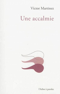 Victor Martinez - Une accalmie.