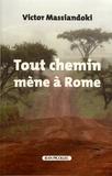 Victor Massiandoki - Tout chemin mène à Rome - Mon corps est la seule et unique arme de ma vie.