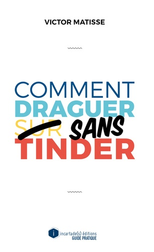 Comment draguer sans Tinder