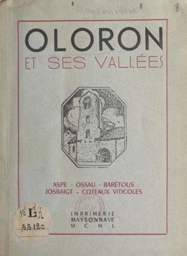 Oloron et ses vallées. Aspe, Ossau, Barétous, Josbaigt, coteaux viticoles