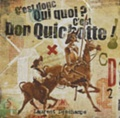 Laurent Deschamps - C'est donc qui quoi ? C'est Don Quichotte - CD-Audio.