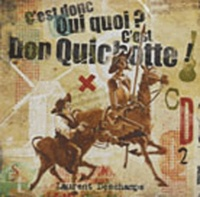 Laurent Deschamps - C'est donc qui quoi ? C'est Don Quichotte - CD-Audio.
