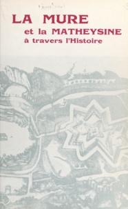 Victor Miard et J. Combier - La Mure et la Matheysine à travers l'histoire.
